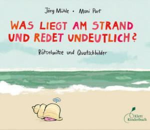 Buch-Tipps: Was liegt am Strand und redet undeutlich?