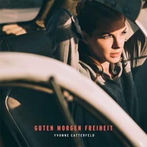 Yvonne Catterfeld | Album Guten morgen Freiheit